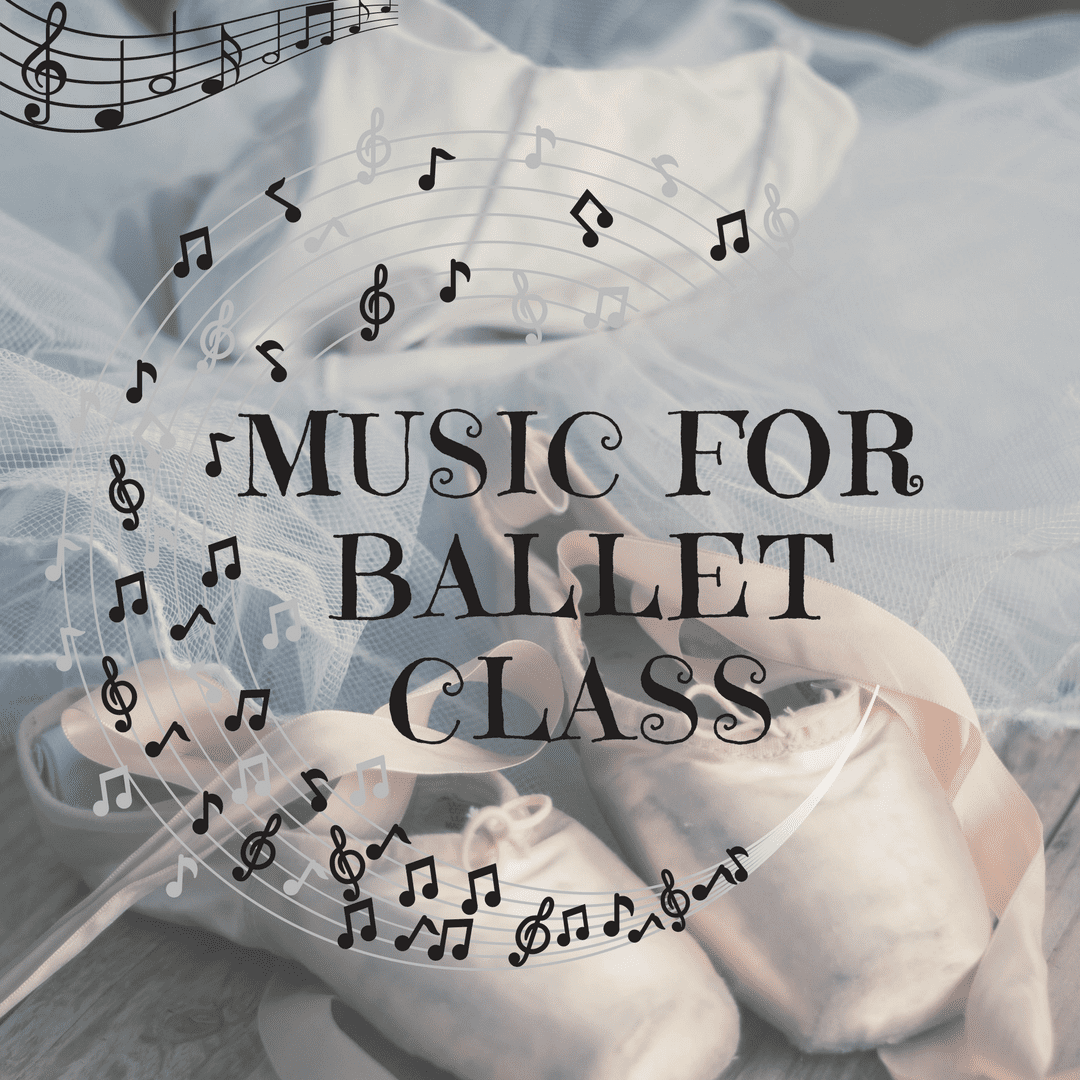 Looking for new music for ballet class?